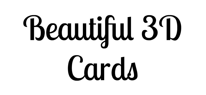 Beautiful 3D Cards