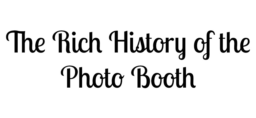 The Rich History of the Photo Booth