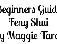A Beginners Guide to Feng Shui by Maggie Tarot