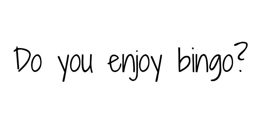 Do you enjoy bingo