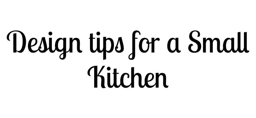 Design tips for a Small Kitchen