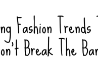 Spring Fashion Trends That Won't Break The Bank
