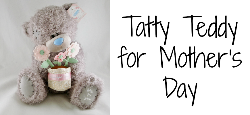 Tatty Teddy for Mother's Day