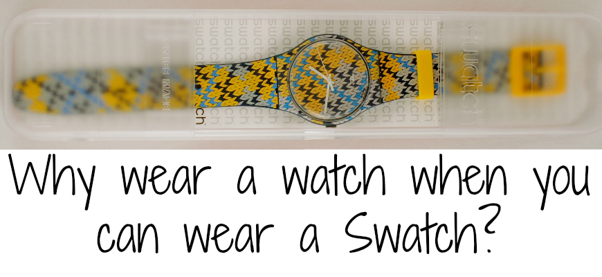 Why wear a watch when you can wear a Swatch