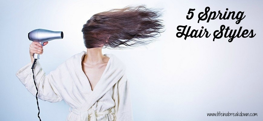 5 Spring Hair Styles