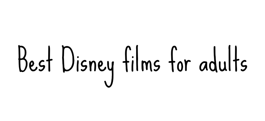 Best Disney films for adults
