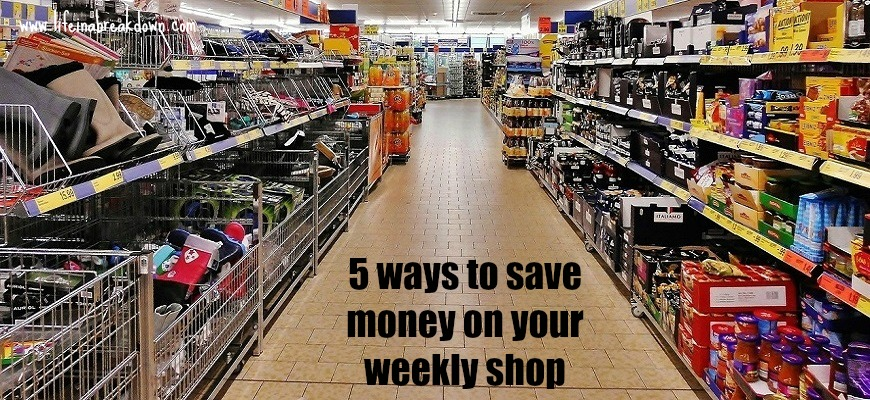 5 ways to save money on your weekly shop