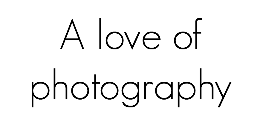 A love of photography