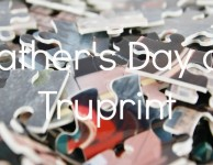 Father's Day at Truprint