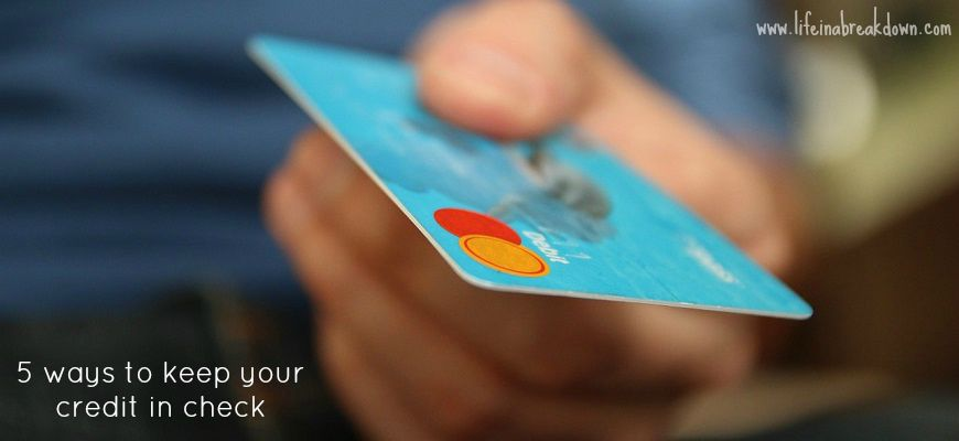 5 ways to keep your credit in check
