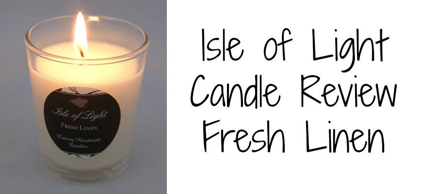 Isle of Light Candle Review Fresh Linen