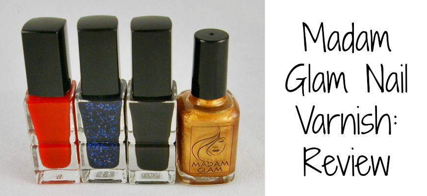 Madam Glam Nail Varnish Review