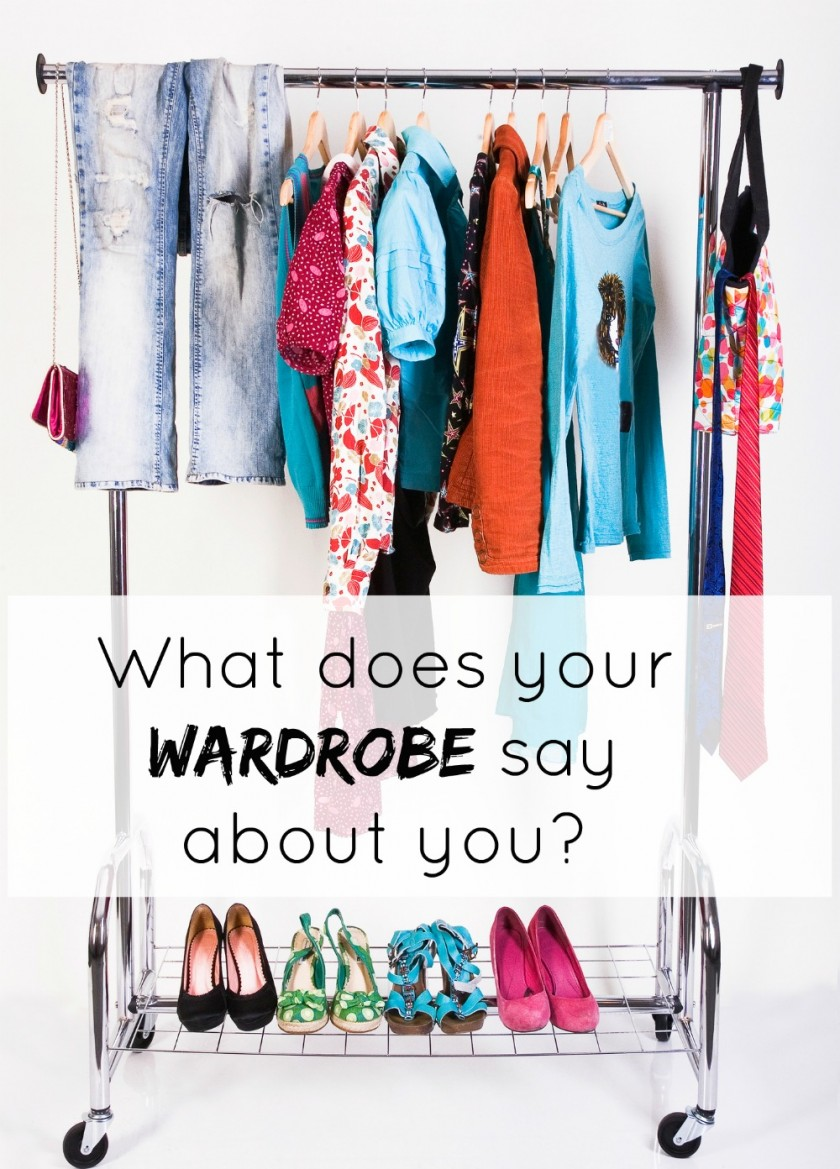 What does your wardrobe say about you?