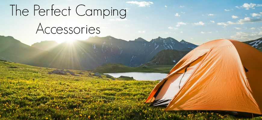 The Perfect Camping Accessories