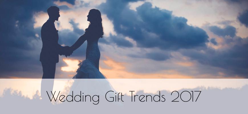 Wedding Gift Trends 2017