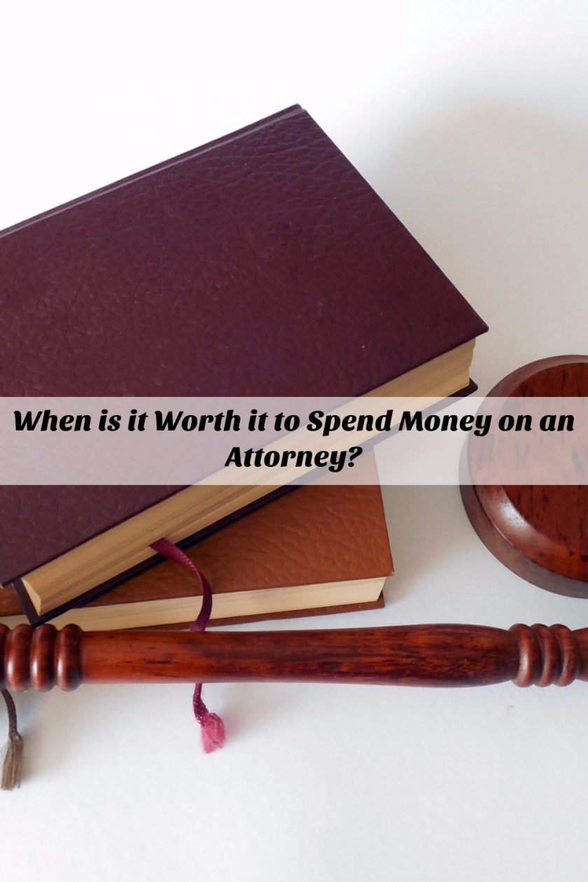 When is it Worth It to Spend Money on an Attorney?