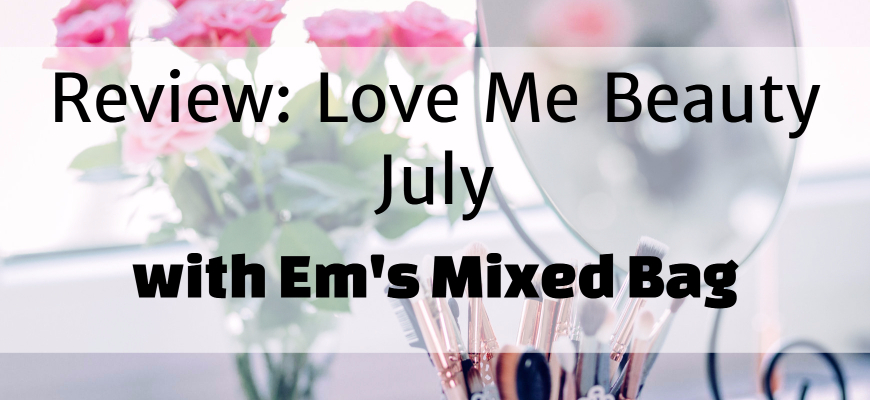 Review- Love Me Beauty July