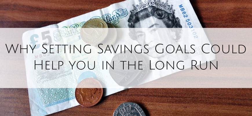 Why Setting Savings Goals Could Help you in the Long Run