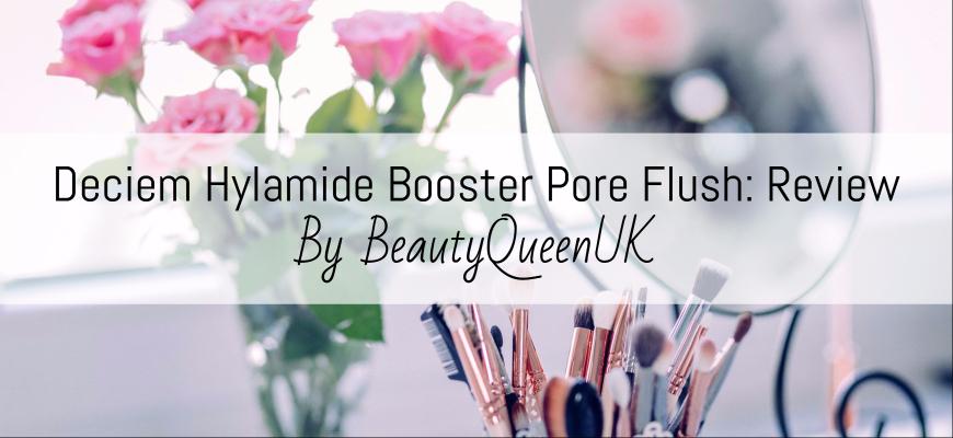 Deciem Hylamide Booster Pore Flush: Review
