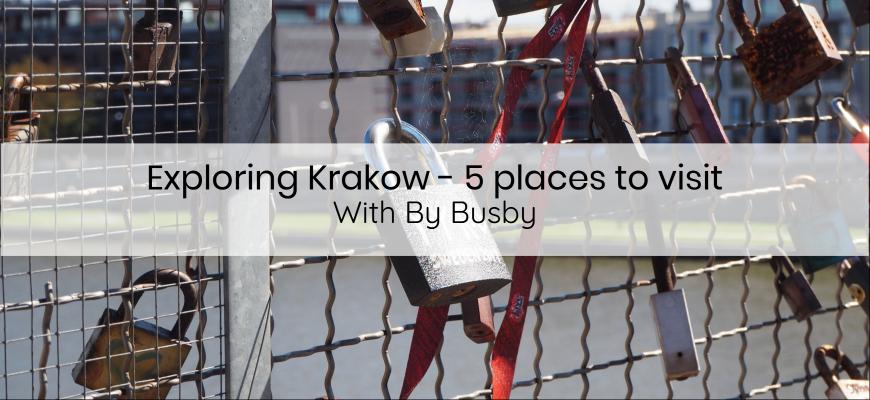 Exploring Krakow - 5 places to visit