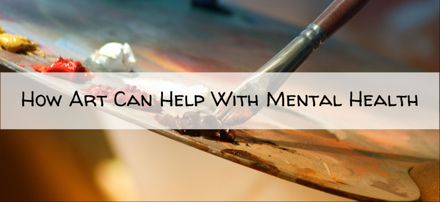 How Art Can Help With Mental Health