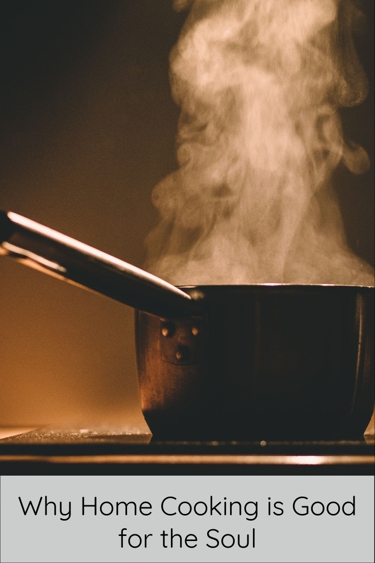 Why Home Cooking is Good for the Soul