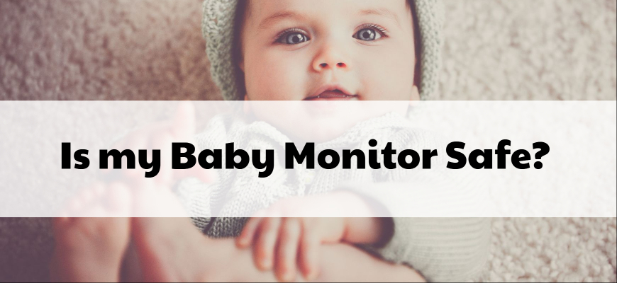 Is my Baby Monitor Safe_