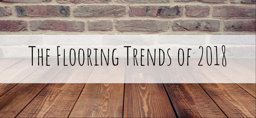 The Flooring Trends of 2018