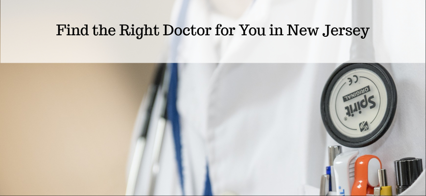 Find the Right Doctor for You in New Jersey