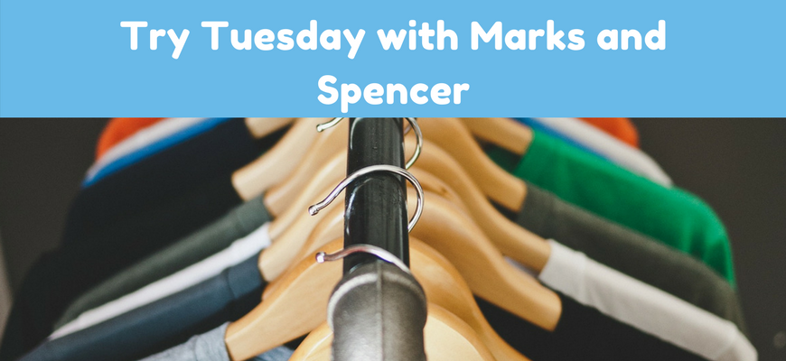 Try Tuesday with Marks and Spencer