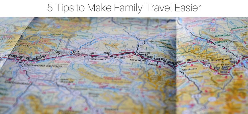 5 Tips to Make Family Travel Easier