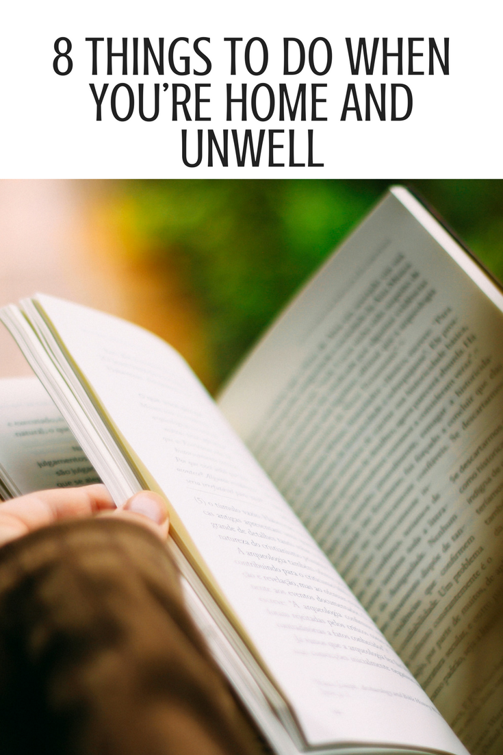 8 Things To Do When You're Home And Unwell
