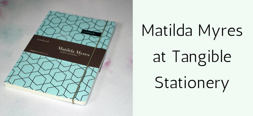 Matilda Myres at Tangible Stationery