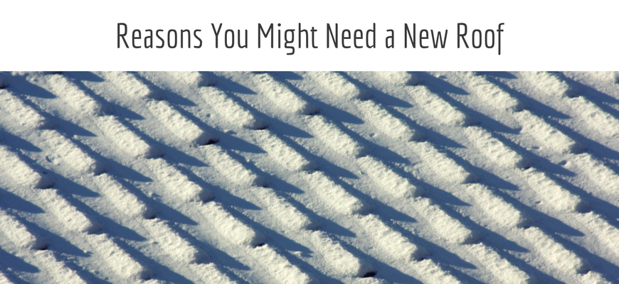 reasons you might need a new roof life in a break down