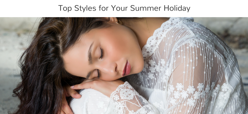 Top Styles for Your Summer Holiday